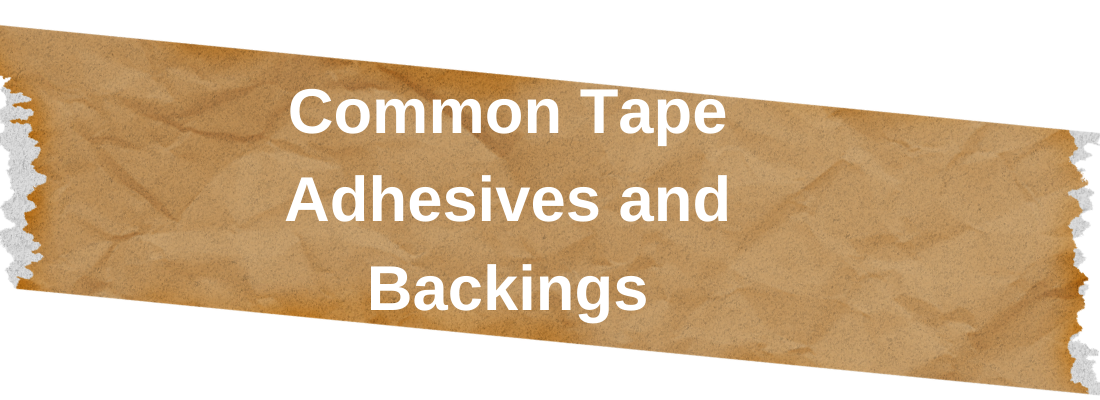 text says common tape adhesives and backings on paper tape background