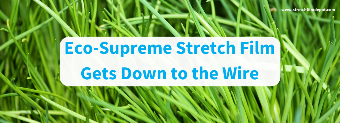 green blades of grass in background with white box and blue text in middle reading eco-supreme stretch film gets down to the wire
