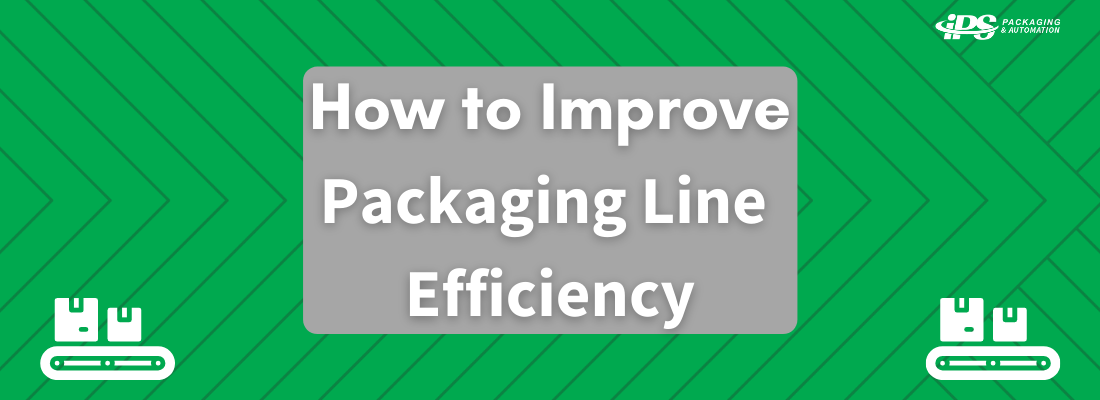 white text reading how to improve packaging line efficiency on gray box on green chevron background with packaging line clip art in bottom corners