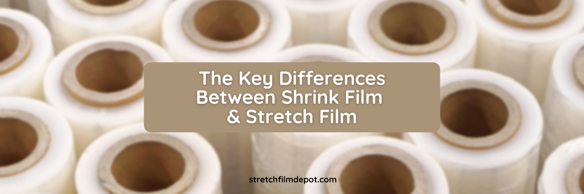 the key differences between shrink film and stretch film