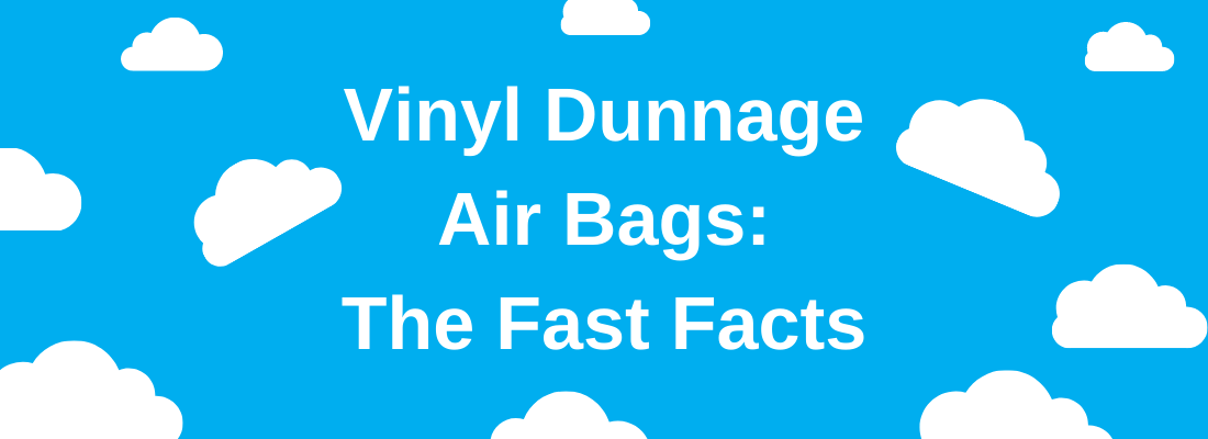 blue background with white clouds surrounding white text saying vinyl dunnage air bags the fast facts
