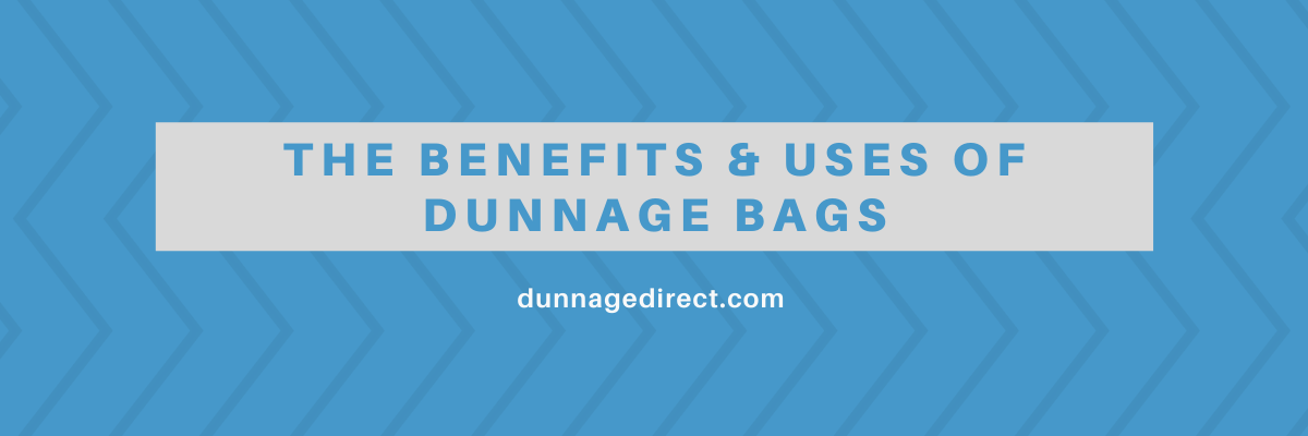 The benefits & uses of dunnage bags